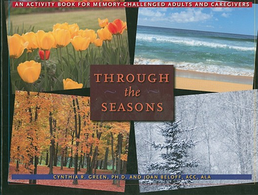 Through the Seasons By Green, Cynthia R., Ph.D./ Beloff, Joan